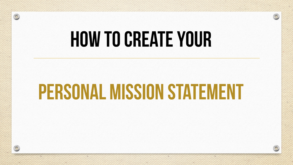 How to Create Your Personal Mission Statement