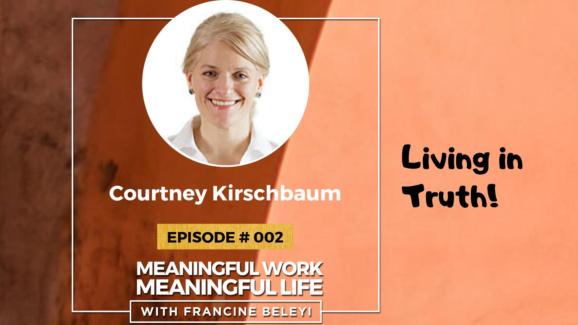 meaningful work meaningful life podcast Courtney Kirschbaum