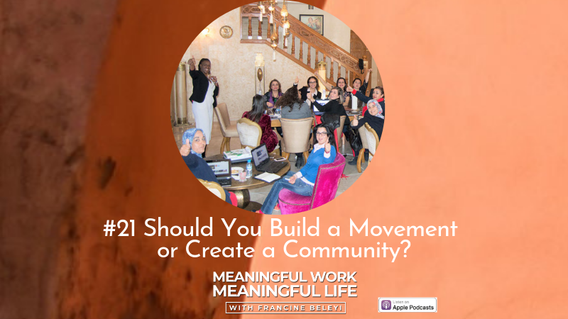 MWML Podcast Build a community - Create a Movement