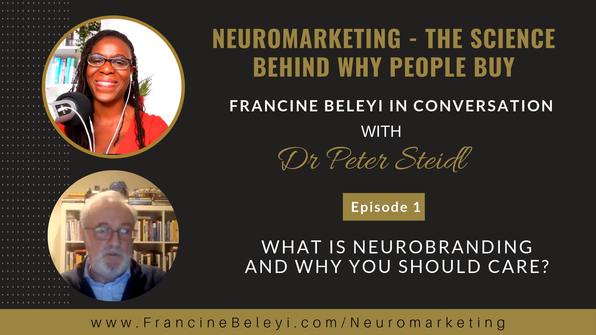Neuromarketing episode 1 - Francine Beleyi & Dr Peter Steidl