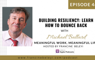 Michael Ballard & Francine Beleyi MWML podcast - Building resiliency for life