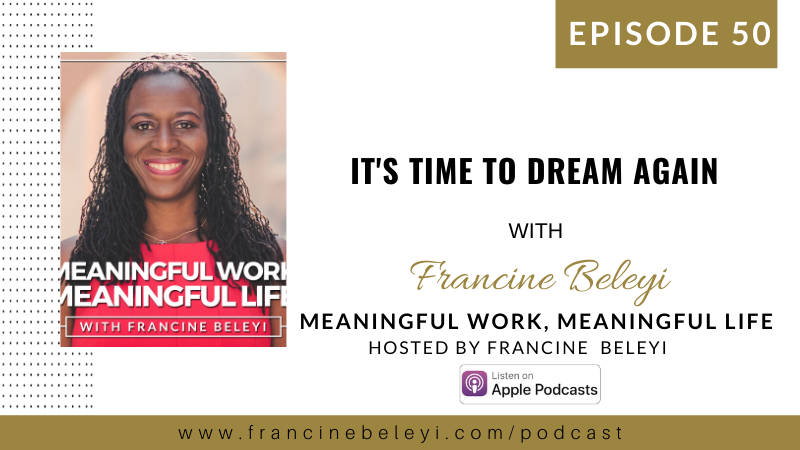 It's time to dream again in 2020 with Francine Beleyi