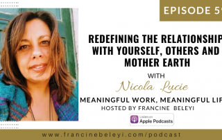 MWML podcast Redefining the Relationship with Yourself Others and Mother Earth - Nicola Lucie web