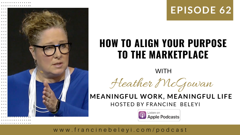 MWML podcast How to Align your purpose with Heather McGowan web