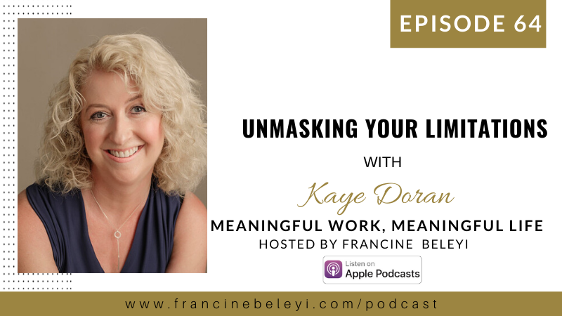 MWML Unmasking Your Limitations with Kaye Duran