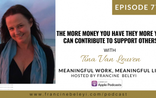 77 MWML podcast The More Money You Have They More You Can Contribute to Others with Tina Van Leuven