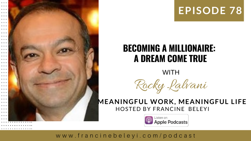 78 MWML podcast Rocky Lalvani Becoming millionaire
