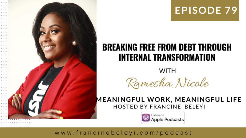 MWML podcast 79 Breaking Free From Debt Through Internal Transformation