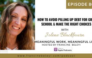 80 MWML podcast How to Avoid Pilling up Debt for Grad School with Jolene Blackbourn