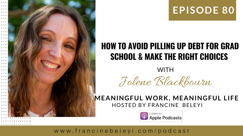 80 MWML podcast How to Avoid Pilling up Debt for Grad School with Jolene Blackbourn