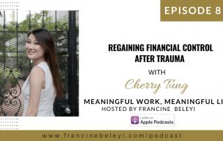 81 MWML Regaining Financial Control After Trauma with Cherry Tung