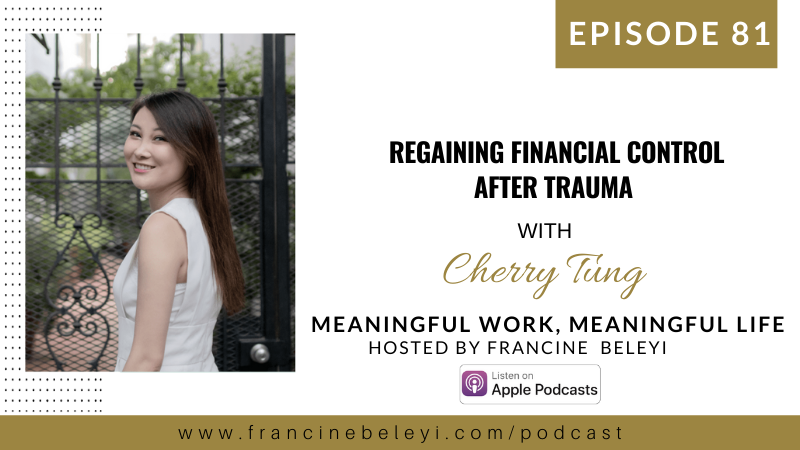 81 MWML Regaining Financial Control After Trauma with Cherry Tung