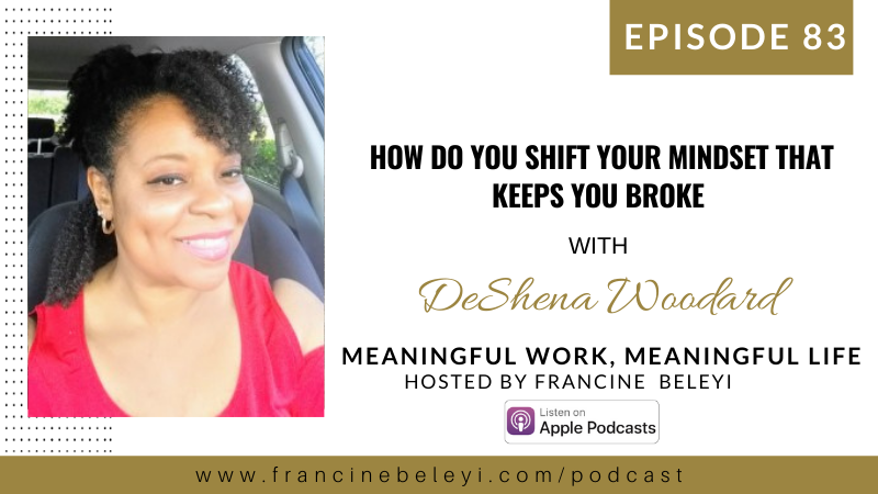 MWML podcast Shift Mindset that keeps you broke