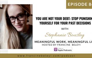 ep 84 MWML podcast Francine Beleyi talks with Stephanie Bousley