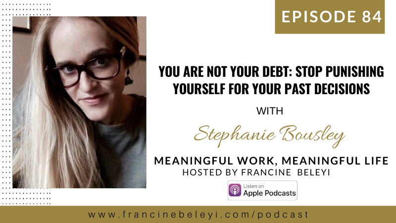 ep 84 MWML podcast Francine Beleyi talks with Stephanie Bousley